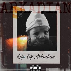LIFE OF ARKADIAN