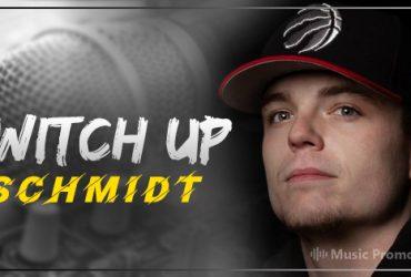 Switch Up Schmidt